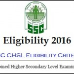 Eligibility Criteria for SSC CHSL Exam 2016